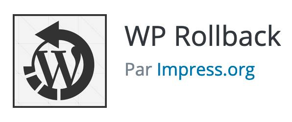WP Rollback est un plugin fantastique